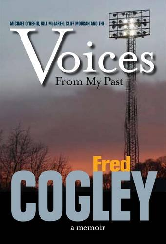 Voices from My Past By Fred Cogley