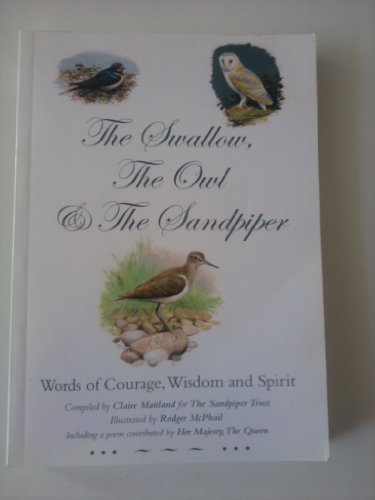 The Swallow, the Owl and the Sandpiper: Words of Courage, Wisdom and Spirit by Claire Maitland
