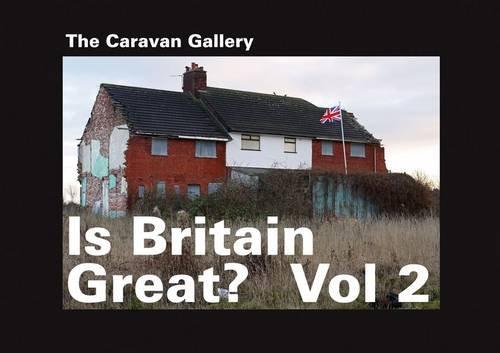 Is Britain Great? 2: The Caravan Gallery By Chris Teasdale