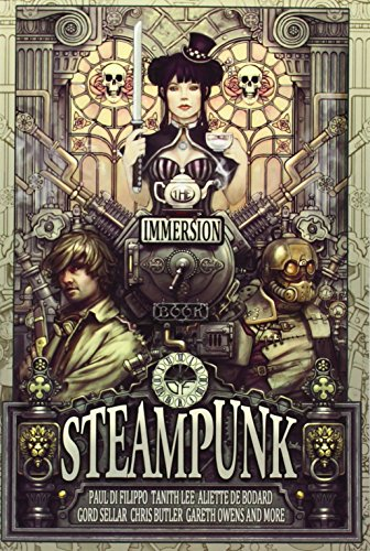 The Immersion Book of Steampunk By Gareth D Jones