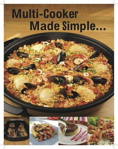 Multi-Cooker Made Simple: Step By Step Photos (Made Simple Range) Edited by Paul Brodel