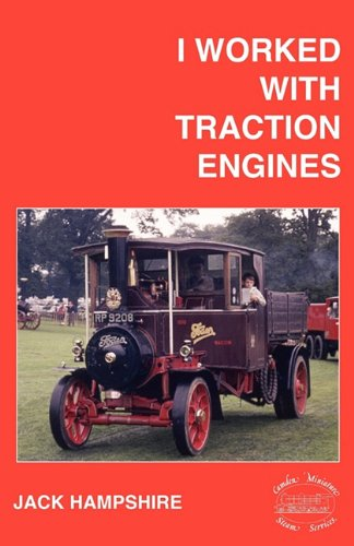 I Worked with Traction Engines By Jack Hampshire