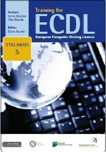 Training for ECDL Syllabus 5 Office 2007 By Lorna Bointon