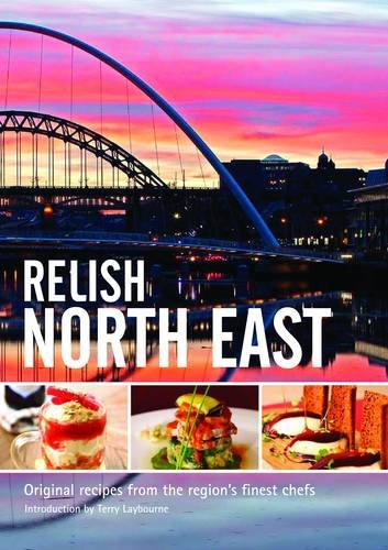 Relish North East: Original Recipes from the Regions Finest Chefs: v. 1 by Duncan L. Peters
