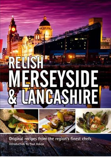 Relish Merseyside and Lancashire: Original Recipes from the Regions Finest Chefs by Duncan L. Peters