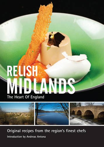 Relish Midlands: Original Recipes from the Regions Finest Chefs: v. 1 by Duncan L. Peters