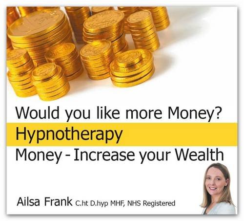 Money - Increase Your Wealth: Earn More and Create Success with Hypnotherapy By Ailsa Frank