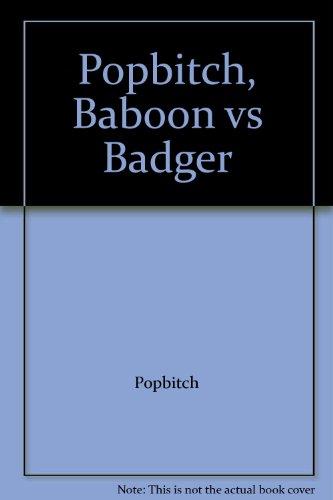 Popbitch, Baboon vs Badger By Popbitch