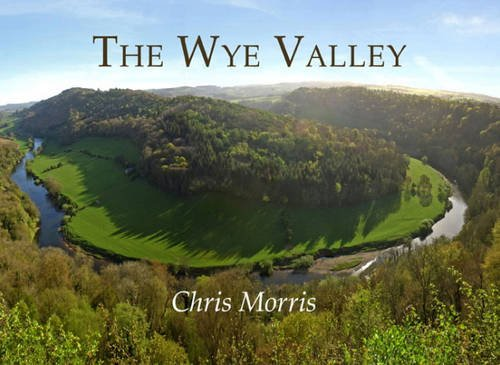 The Wye Valley By Chris Morris