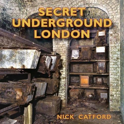 Secret Underground London By Nick Catford