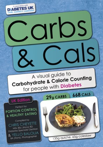 Carbs & Cals: A Visual Guide to Carbohydrate Counting & Calorie Counting for People with Diabetes by Chris Cheyette