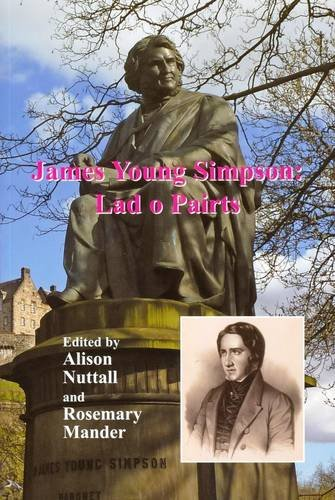 James Young Simpson: Lad O Pairts By Edited by Alison Nuttall