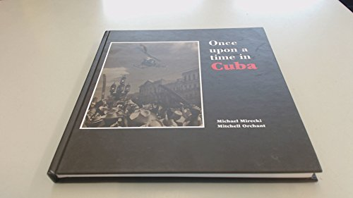 Once Upon a Time in Cuba By Michael Mirecki