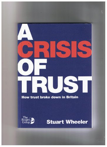 A Crisis of Trust By Stuart Wheeler