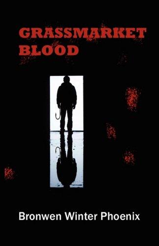 Grassmarket Blood By Bronwen Winter Phoenix