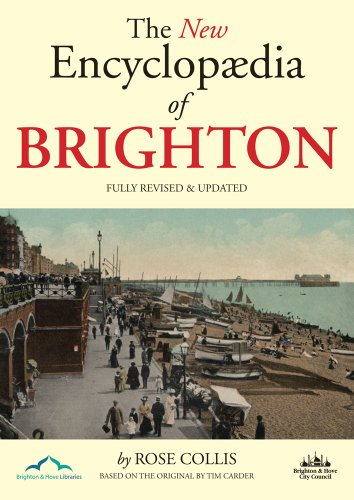 The New Encyclopaedia of Brighton By Rose Collis
