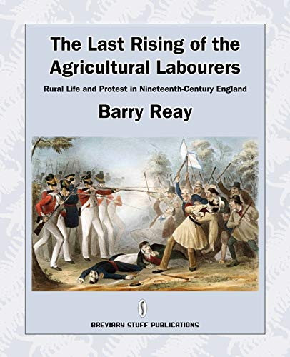 The Last Rising of the Agricultural Labourers By Barry Reay