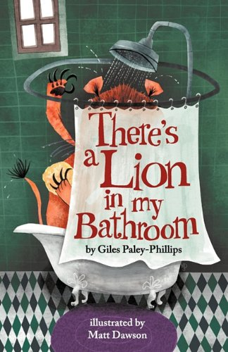 There's a Lion in My Bathroom: Non-Sense Poetry for Children by Giles Paley-Phillips