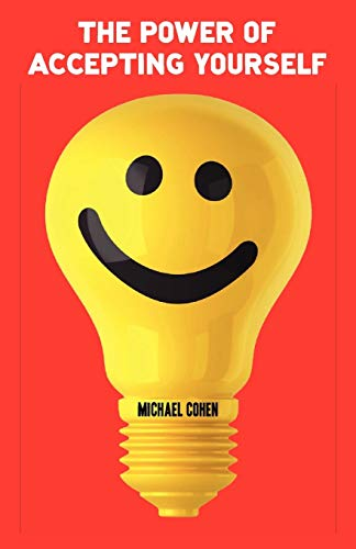 The Power of Accepting Yourself By Michael Cohen