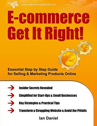 E-commerce Get it Right! By Ian Daniel