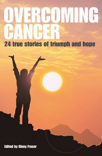 Overcoming Cancer By Ginny Fraser