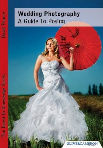 Wedding Photography - A Guide to Posing By David Pearce