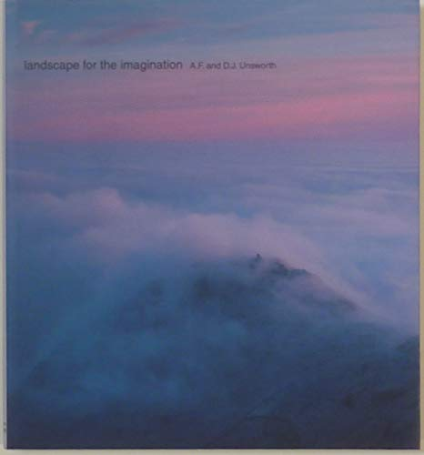 Landscape for the Imagination By A. F. Unsworth