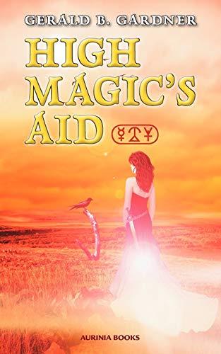 High Magic's Aid By Gerald B. Gardner