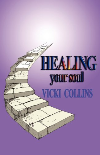 Healing Your Soul By Vicki Collins