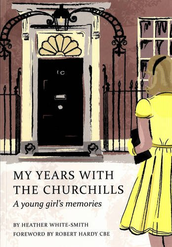 My Years with the Churchills By Heather White-Smith