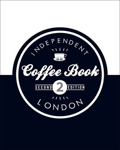 Independent Coffee Book: London by Alex Evans