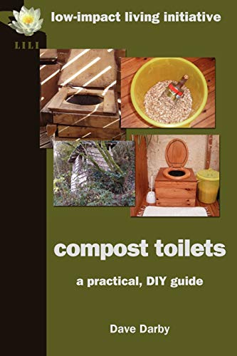 Compost Toilets: A Practical DIY Guide By Dave Darby