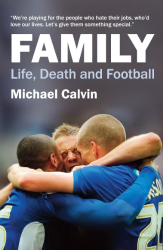 Family: Life, Death and Football by Michael Calvin