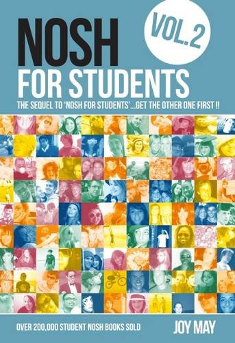 NOSH for Students: Volume 2: The Sequel to 'NOSH for Students'...Get the Other One First! By Joy May