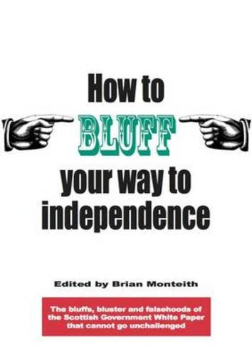 How to Bluff Your Way to Independence By Neil Craig