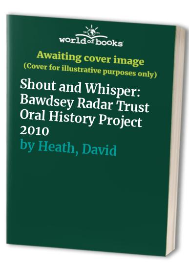 Shout and Whisper By David Heath