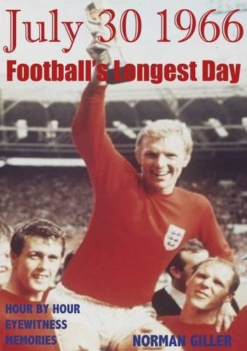 July 30 1966: Football's Longest Day by Norman Giller