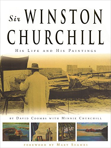 Sir Winston Churchill His Life and His Paintings By David Coombs