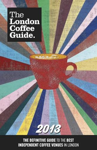 The London Coffee Guide By Allegra Strategies