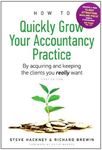 How to Quickly Grow Your Accountancy Practice By Steve Hackney