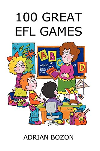 100 Great EFL Games: Exciting Language Games for Young Learners by Adrian Bozon