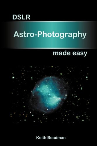 DSLR Astro Photography made easy By Keith Beadman