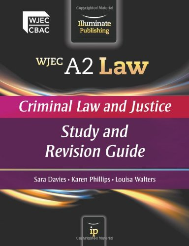 WJEC A2 Law - Criminal Law and Justice: Study and Revision Guide by Sara Davies