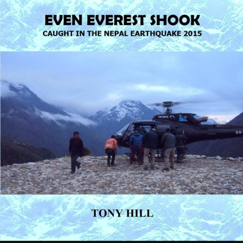 Even Everest Shook By Tony Hill
