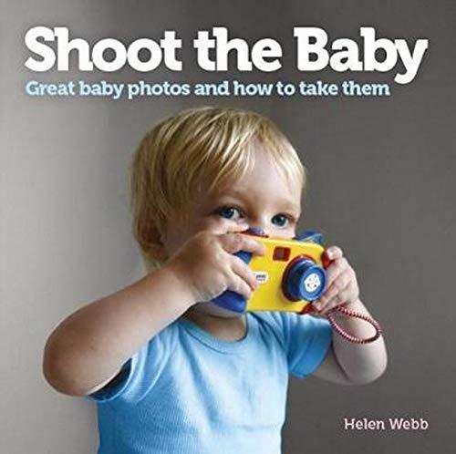 Shoot the Baby By Helen Webb