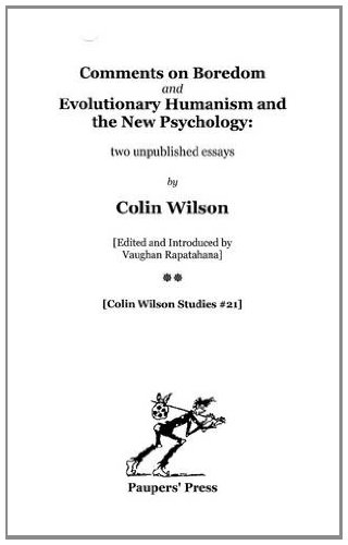 'Comments on Boredom' and 'Evolutionary Humanism and the New Psychology' By Colin Wilson