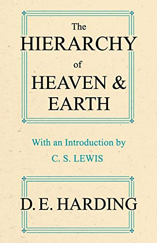 The Hierarchy of Heaven and Earth By Douglas E. Harding