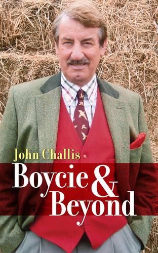 Boycie & Beyond by John Spurley Challis