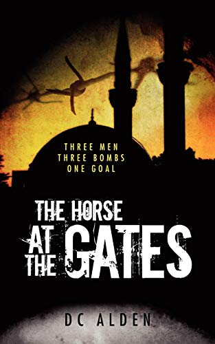 The Horse at the Gates By D. C. Alden