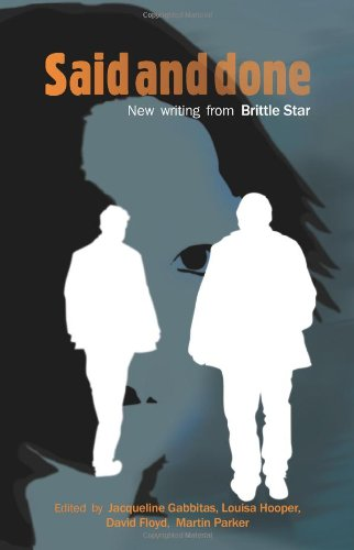 Said and Done: New Writing from <i>Brittle Star</i> Edited by Jacqueline Gabbitas